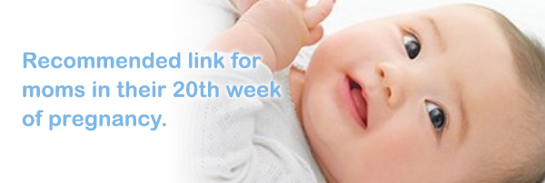 Recommended link for moms in their 20th week of pregnancy.