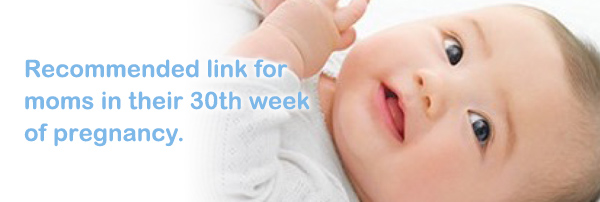 Recommended link for moms in their 30th week of pregnancy.